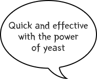 Quick and effective with the power of yeast